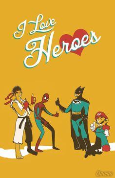 I Love Heroes by *SoyUnGnomo on deviantART
