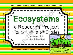 KB-With this informative writing research project, students will research and write about different ecosystems or biomes. Then they'll create an ecosystem report booklet to share! Great for integration of reading and writing into science.