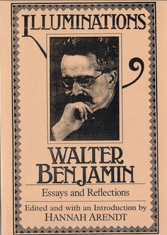 "hannah arendt+walter benjamin essay Hannah arendt, walter benjamin, and the importance of the interior ""the french have become masters in the art of being happy among 'small things,' within the."