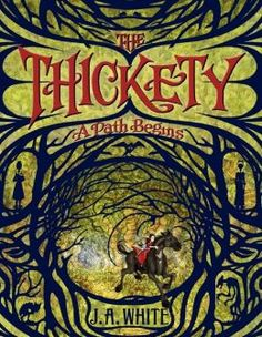 The Thickety: just read this book so good. Can't wait for the second one 2015.A Path Begins  A dark, forbidden forest. Vicious beasts. Deadly plants. An evil spellbook. Secrets. Mysteries. Witches, both good and bad . . . Welcome to the world of the Thickety. Out May 6, 2014!