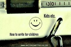 Kids etc. - How to write for children - Writers Write