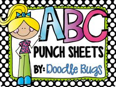 ABC Punch Sheets- alphabet printables