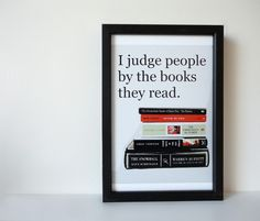 Typography Print Judge People by the Books they Read in 4 x 6 inches. $9,00, via Etsy.