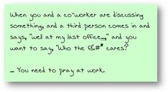 Do you need to pray at work? #8