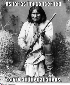 If only this guy had built a giant electric fence. sayings, american indians, colleges, native americans, native indian, fences, blankets, funny kids, illeg alien