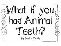 WHAT IF YOU HAD ANIMAL TEETH? BY S. MARKLE ~ PICTURE BOOK ACTIVITIES - TeachersPayTeachers.com