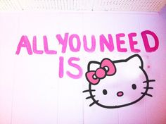 All you need is hello kitty