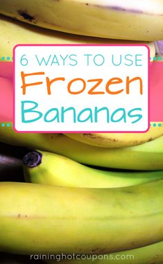 6 Ways To Use Frozen Bananas