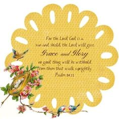 Little Birdie Blessings: Scripture Graphic, free for personal use or sharing. Psalm 84:11