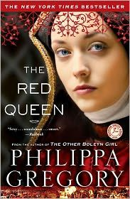 'The Red Queen: A Novel (The Cousin's War)' by Philippa Gregory ---- Heiress to the red rose of Lancaster, Margaret Beaufort never surrenders her belief that her house is the true ruler of England and th...