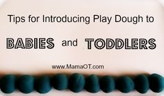 Tips for Introducing Play Dough to Babies and Toddlers