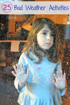25 Bad Weather Activities - Ideas using stuff you already have at home to keep the kids from going stir crazy.