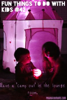 101 Fun things to do with Kids! Camp out 'inside' :).