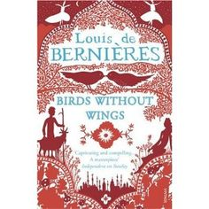 Birds Without Wings by Louis de Bernières (~)