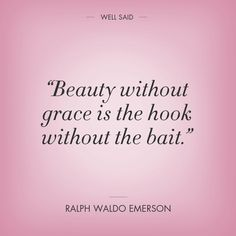 grace, remember this, hooks, word, beauti, ralph waldo emerson, beauty, quot, thing
