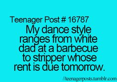 laugh, teenage post, real life, stuff, dance moves