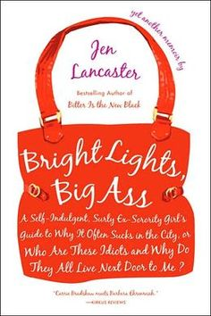 Bright Lights, Big Ass, Jen Lancaster
