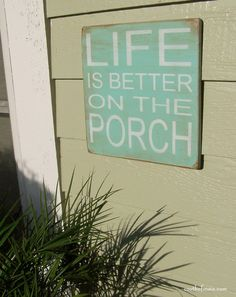 "Life Is Better On The Porch - 12"" x 12"" Handpainted  Wood Sign. $30.00, via Etsy."