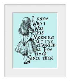 alice wonderland quotes, i knew who i was this morning, alice in wonderland wall art, alice in wonderland quotes mad, book, inspir, capricorn and capricorn, alice in wonderland mk ultra, 1250