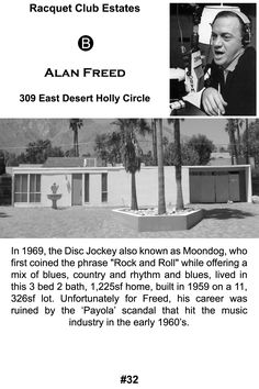 "The Palm Springs home of radio disc Jockey Alan Freed who invented the phrase ""Rock and Roll."""