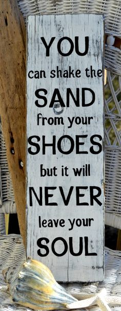 "Handpainted Distressed Beach Decor Sign ""You Can Shake The Sand From Your Shoes But It Will Never Leave Your Soul""."