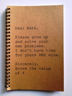 Journal - Dear Math, Sincerely Screw the value of X