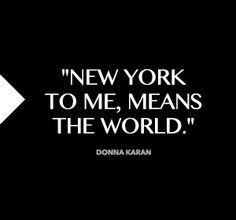 New York, the city of dreams, my dream.