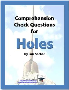 Complete collection of Comprehension Check/ Study Guide Questions for Louis Sachar's Holes. Includes 228 questions for the entire novel with complete Answer Key. $9.99