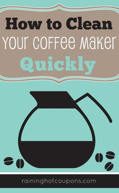 How To Clean Your Coffee Maker Quickly