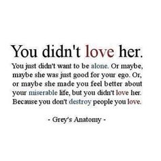 you don't destroy the people you love.. #truth