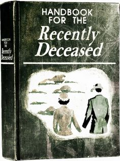"Handbook for the recently Deceased - ""Beetlejuice"""