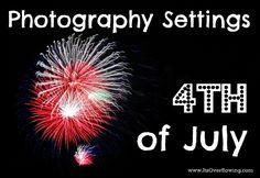juli photographi, best settings for camera, 4th of july photography, manual camera, digital slr cameras, photograph firework, firework photographi, digital photography, camera settings