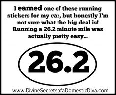 Not to brag, but I just ran a 26.2 minute mile... #running