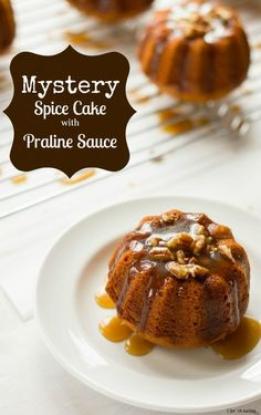 Mystery Spice Cake with Praline Sauce is a pretty little cake you can serve for any occasion. Drizzle on the warm pecans and praline sauce in front of your guests – they'll be dazzled!