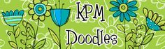 KPM Doodles...new website with instant downloads! Yay!