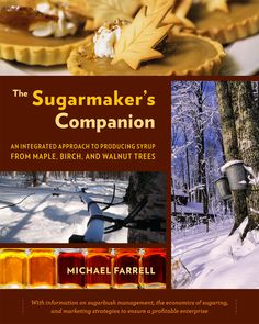 The Sugarmaker's Companion: An Integrated Approach to Producing Syrup from Maple, Birch, and Walnut Trees - See more at: http://www.chelseagreen.com/bookstore/item/the_sugarmakers_companion:paperback#sthash.FWnRJ544.dpuf