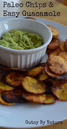 Paleo Plantain Chips and Easy Guacamole - Gutsy By Nature