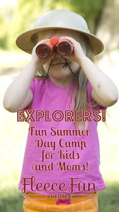 Fun summer camp ideas for kids - explorer theme. Just what I needed!