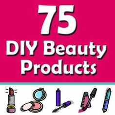 75 DIY beauty products #lifehacks, #usefultips, https://apps.facebook.com/yangutu