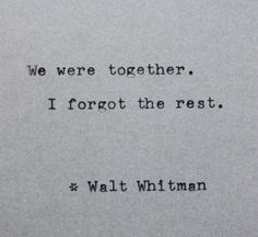 Typewriter Quote - Walt Whitman - Typed On Vintage Typewriter - We Were Together, I Forgot The Rest, by VictoriaJudyDesigns, $2.00