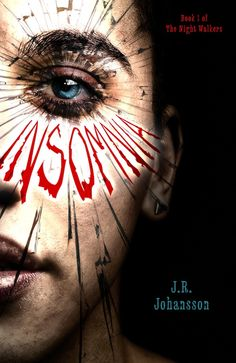 Cover Reveal: Insomnia (The Night Walkers #1) by J.R. Johansson. Coming 6/8/13