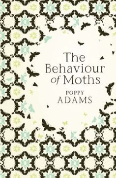 The Behaviour of Moths-Poppy Adams