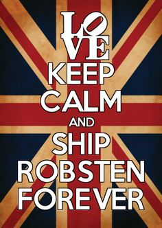 KEEP CALM AND SHIP ROBSTEN FOREVER