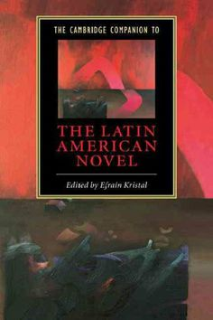 The Cambridge companion to the Latin American novel / edited by Efraín Kristal
