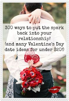 300 ways to put the spark back into your relationship (and many Valentine's Day - or any day! date ideas, mostly for under $20!)  http://ilovemylsi.com/spark-magic-back-relationship/  #ValentinesDay #relationships #dates #dateideas #loveadvice #relationshipadvice #MichaelWebb #ilovemylsi