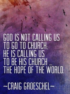He's calling us to Him that we may know true love and life.. Not to man made buildings!        † Taking the gospel to the streets where it all began with ChristJesus †