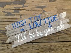 Reclaimed Beach Wooden Sign-High tide or low tide I'll be by your side-Beach Wedding-Personalized Wood Sign-Wedding Signage on Etsy, $39.00