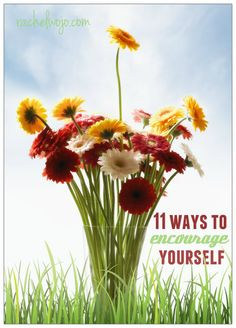 11 ways to encourage yourself as a Christian- everyday ideas and a twist of creativity!