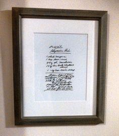 Recipe Keeping Idea: scan, clean up, print, and frame old recipes