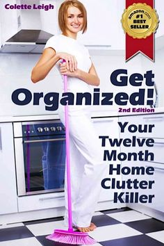 FREE e-Book: Get Organized! Your 12 Month Home Clutter Killer Guide! #organization